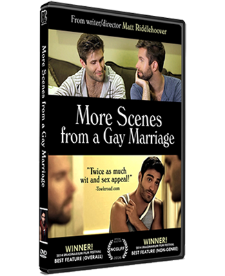 More Scenes from a Gay Marriage - Written and Directed by Matt Riddlehoover
